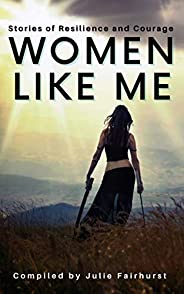 Women Like Me: Stories of Resilience and Courage (English Edition)