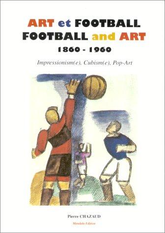 ART ET FOOTBALL : FOOTBALL AND ART. : 18...