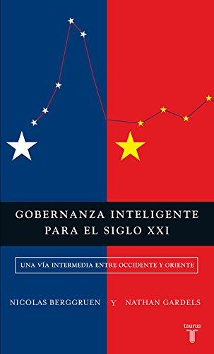 Gobernanza inteligente para el siglo XXI: Una vía intermedia entre Occidente y Oriente (Pensamiento)