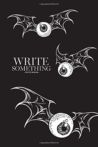 Notebook - Write something: Flying eyeballs with creepy demon wings black and white halloween notebook, Daily Journal, Composition Book Journal, College Ruled Paper, 6 x 9 inches (100sheets)