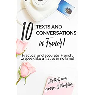 10 French texts and conversations to learn all the basics!: Learn acurate and daily French grammar and basic conversational skills in 10 days (French Edition)