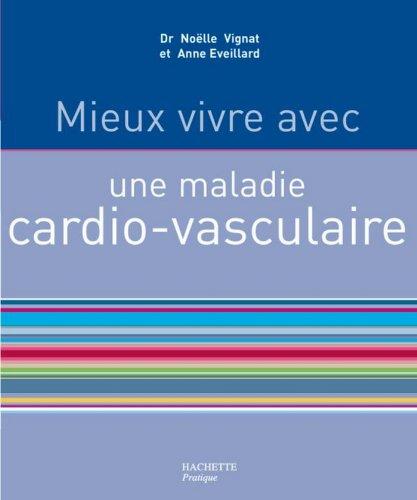 Mieux vivre avec une maladie cardiovasculaire (Santé)