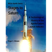 NASA Apollo Series: Stages to Saturn, A Technological History of the Apollo/Saturn Launch Vehicles (English Edition)