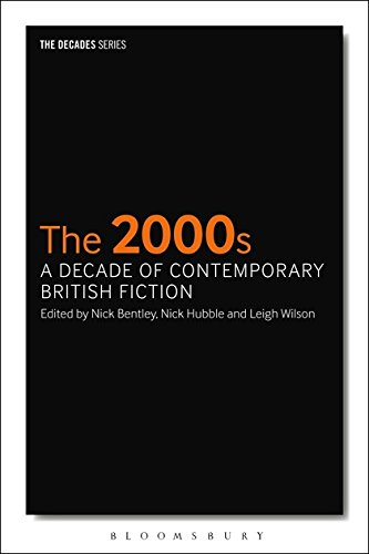 The 2000s: A Decade of Contemporary British Fiction (Decades Series)