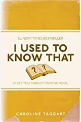 I Used to Know That: Stuff You Forgot From School Paperback