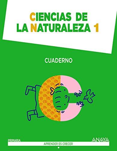 Ciencias De La Naturaleza 1. Cuaderno (Aprender es crecer) - 9788467862720