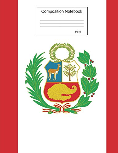 Composition Notebook Peru: Wide Ruled lined Pages Peruvian Flag Book to write in for school, take notes, for kids, students, teachers, homeschool