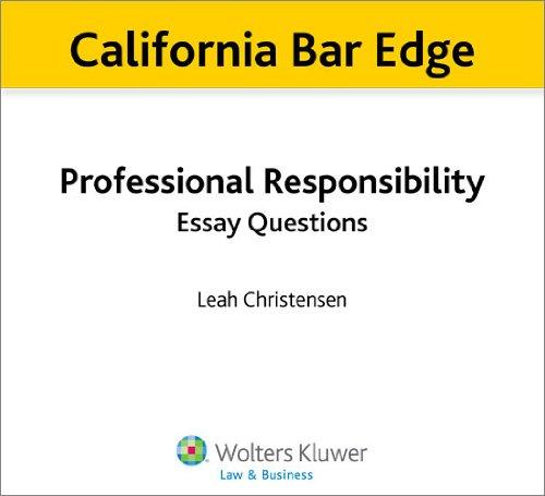 California Bar Edge: California Professional Responsibility Essay Questions for the Bar Exam (English Edition) (California Bar Edge)