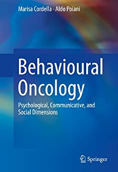 Behavioural Oncology: Psychological, Communicative, and Social Dimensions by [Cordella, Marisa, Poiani, Aldo]