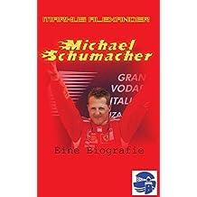 Michael Schumacher - Eine Biografie