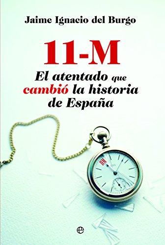 11 M. El atentado que cambió la historia de España (Actualidad)