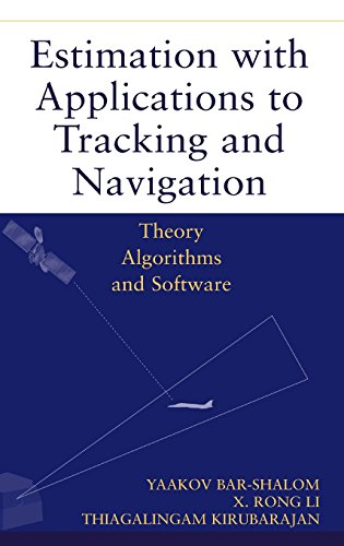 Estimation with Applications to Tracking and Navigation: Theory Algorithms and Software (A Wiley-Interscience publication) por Yaakov Bar-Shalom