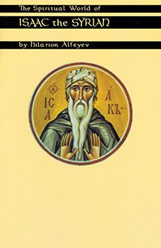 The Spiritual World Of Isaac The Syrian (Cistercian Studies Book 175) (English Edition)
