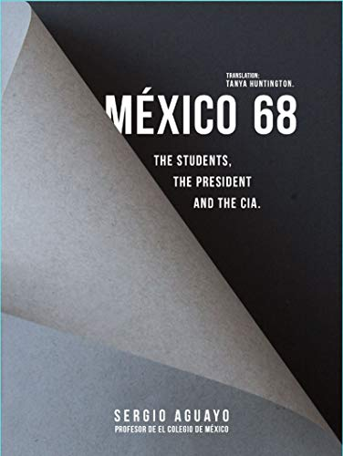 México 68. The students, the president and the CIA. (English ...