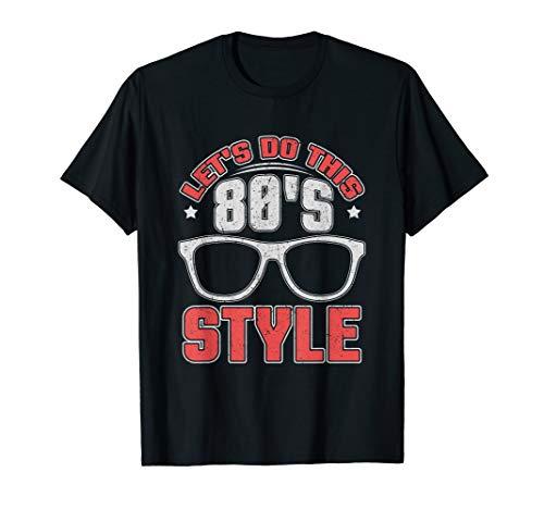 Lassen Sie Uns Diese 80er Jahre Stil tun-Coole Sonnenbrille T-Shirt