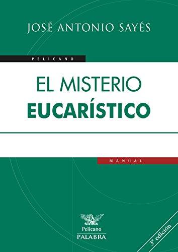 El Misterio Eucarístico (Pelícano) por José Antonio Sayés
