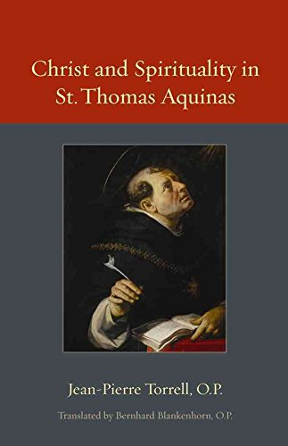 [(Christ and Spirituality in St. Thomas Aquinas)] [By (author) Jean-Pierre Torrell ] published on (November, 2011)
