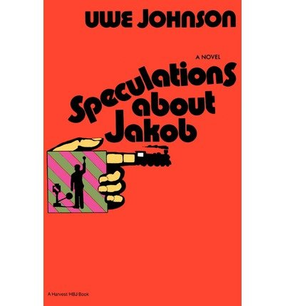 [(Speculations about Jakob)] [Author: Uwe Johnson] published on (October, 1972)