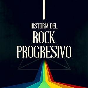 a5b7edadb5 Historia del Rock Progresivo The History of Progressive Rock (Audio ...