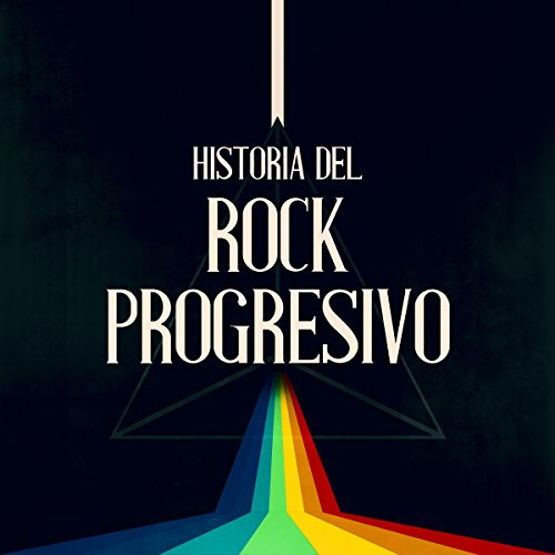 Historia del Rock Progresivo [The History of Progressive Rock]  Audiolibri