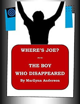 WHERE'S JOE? ~~ THE BOY WHO DISAPPEARED ~~ Science Fiction