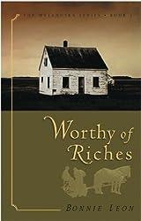 Worthy of Riches (The Matanuska Series #2) by Bonnie Leon (2002-01-01)