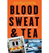 (BLOOD, SWEAT, AND TEA: REAL-LIFE ADVENTURES IN AN INNER-CITY AMBULANCE) BY Reynolds, Tom(Author)Paperback on (04 , 2008)