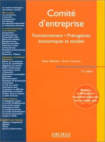 Comité d'entreprise : Fonctionnement, prérogatives économiques et sociales