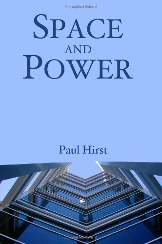 Space and Power: Politics, War and Architecture by Paul Hirst (2005-07-22)