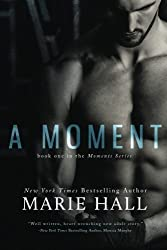 A Moment: Moments Series (Volume 1) by Marie Hall (2013-10-05)