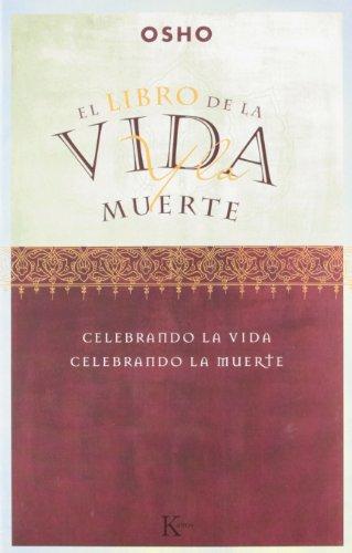 El libro de la vida y la muerte: Celebrando la vida, celebrando la muerte (Sabiduría Perenne)