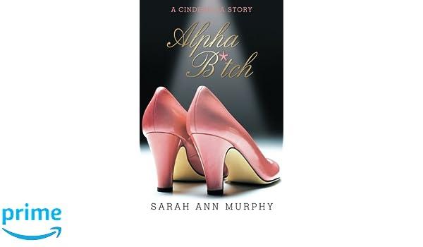 Alpha B*tch: A Cinderella Story