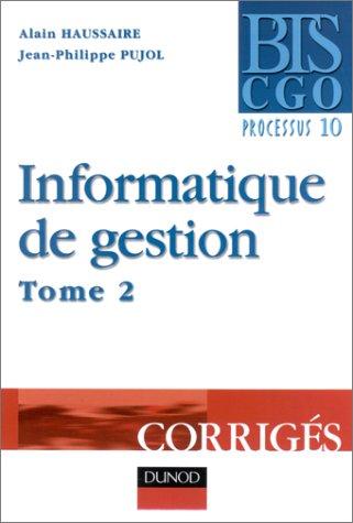 Informatique de gestion, tome 2 - Processus 10 : Corrigés