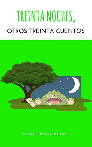 TREINTA NOCHES, OTROS TREINTA CUENTOS (Cuentos cortos infantiles nº 3) par No más cuentos de hadas