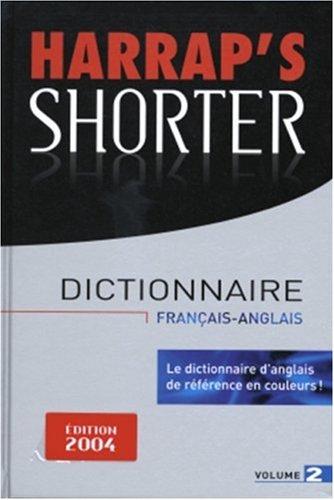 Harrap's Shorter, volume 2 : Français-Anglais, Anglais-Français
