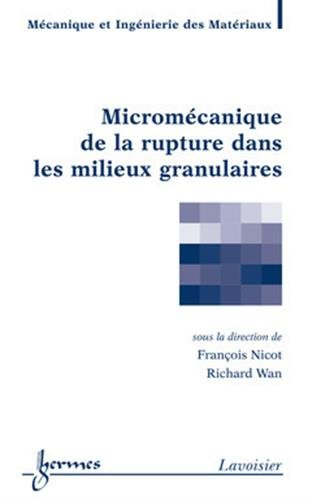 Micromécanique de la rupture dans les milieux granulaires
