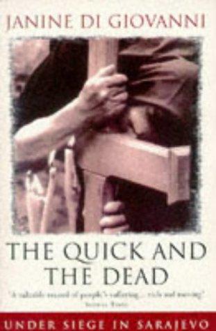 Quick And The Dead: Under Siege in Sarajevo por Janine Di Giovanni