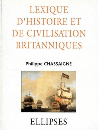 Lexique d'Histoire et de Civilisation britanniques par Philippe Chassaigne