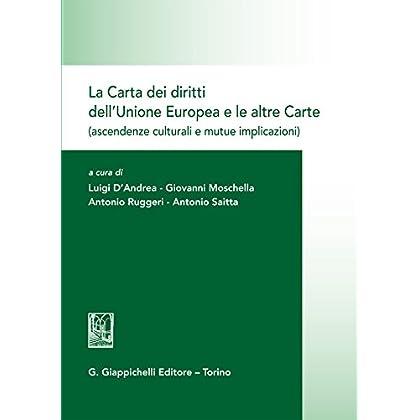 La Carta Dei Diritti Dell'unione Europea E Le Altre Carte (Ascendenze Culturali E Mutue Implicazioni): Giornata Di Studio, Messina 16 Ottobre 2015