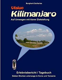 Vision Kilimanjaro: Auf Umwegen mit klarer Zielstellung