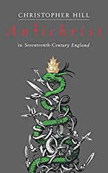 Antichrist in Seventeenth-Century England (Riddell Memorial Lectures)