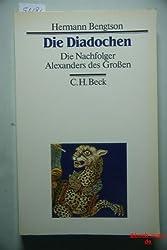 Die Diadochen. Die Nachfolger Alexanders des Großen ( 323 - 281 v. Chr.)