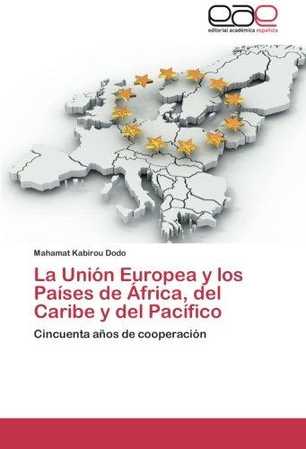 La Union Europea y Los Paises de Africa, del Caribe y del Pacifico por Dodo Mahamat Kabirou