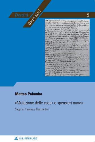 Mutazione Delle Cose E Pensieri Nuovi: Saggi Su Francesco Guicciardini par Matteo Palumbo