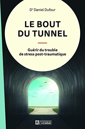 Le bout du tunnel par Daniel Dufour