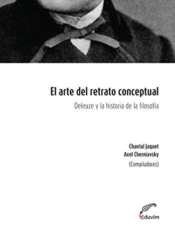 El arte del retrato conceptual. Deleuze y la historia de la filosofía (Poliedros) por Chantal Jaquet