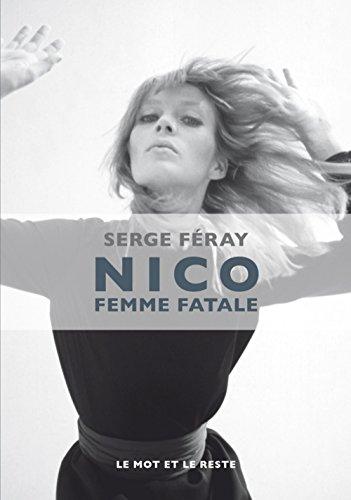 Nico, femme fatale par Serge Feray