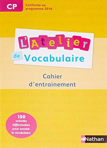 Français CP L'atelier de vocabulaire : Cahier d'exercices