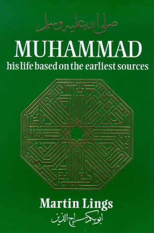 Muhammad: His Life Based on the Earliest Sources by Martin Lings (1-Jan-1983) Paperback