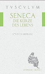 Die Kürze des Lebens / De brevitate vitae: Lateinisch - Deutsch (Tusculum Studienausgaben)